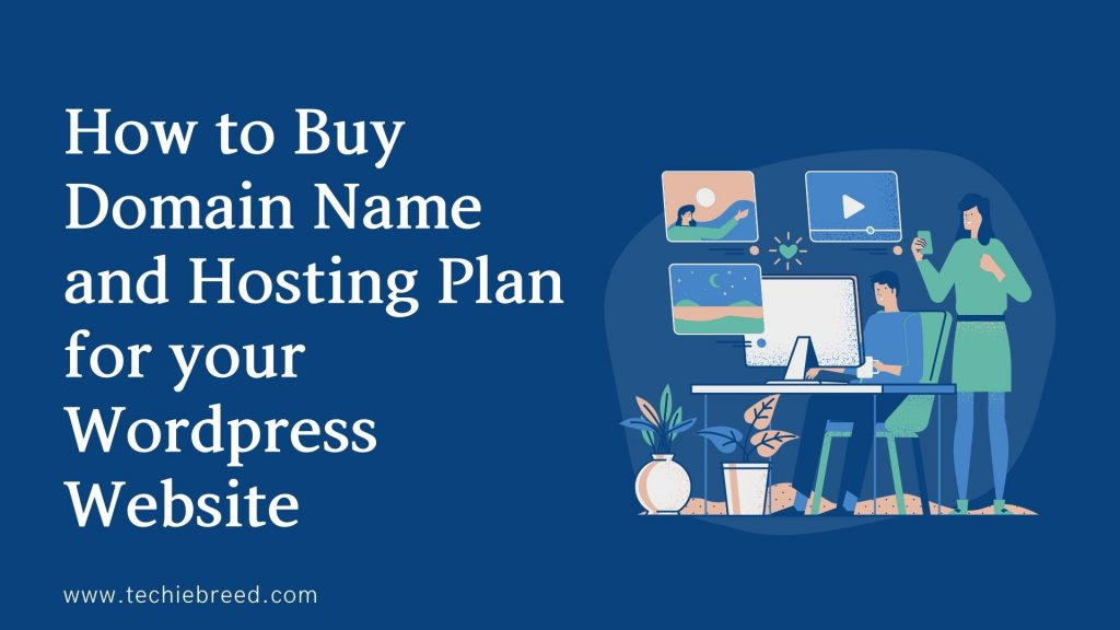 How to Buy a Domain Name and Hosting Plan for your WordPress Website