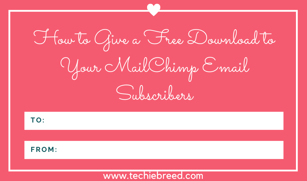 How to Give a Free Download to Your MailChimp Email Subscribers